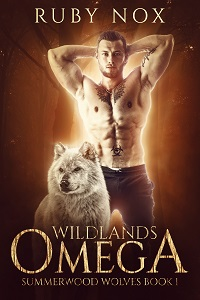 Wildlands Omega: Summerwood Wolves Book 1